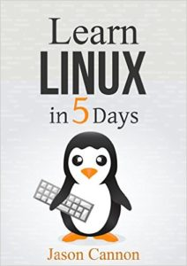 Обложка книги «Linux: Learn Linux in 5 Days and Level Up Your Career»