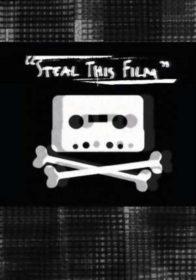 Обложка фильма «Steal This Film»