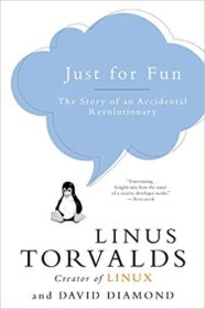 Обложка книги «Just for Fun: The Story of an Accidental Revolutionary»