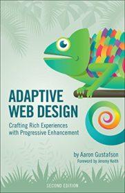 Обложка книги «Adaptive Web Design: Crafting Rich Experiences with Progressive Enhancement»